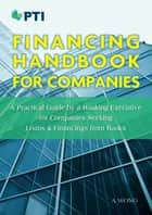 FINANCING HANDBOOK FOR COMPANIES ebook by The PTI Group