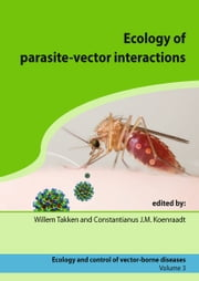 Ecology of parasite-vector interactions ebook by Willem Takken,Sander Koenraadt