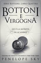Bottoni e Vergogna - Bottoni, #4 ebook by Penelope Sky