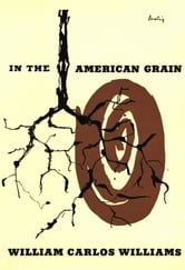 In the American Grain (Second Edition) ebook by William Carlos Williams