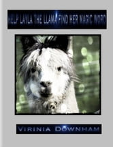 Help Layla the Llama Find Her Magic Word ebook by Virinia Downham