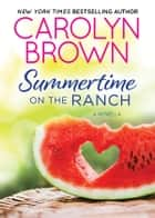 Summertime on the Ranch ebook by Carolyn Brown