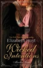 Wicked Intentions - Number 1 in series ebook by Elizabeth Hoyt