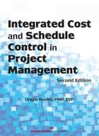 Integrated Cost and Schedule Control in Project Management ebook by Ursula Kuehn