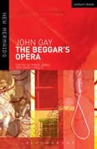The Beggar's Opera ebook by John Gay, David Lindley, Prof. Vivien Jones