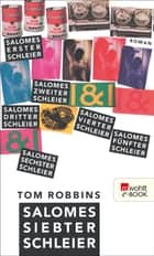 Salomes siebter Schleier ebook by Tom Robbins, Pociao