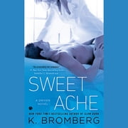 Sweet Ache - A Driven Novel audiobook by K. Bromberg