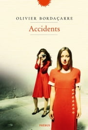 Accidents ebook by Olivier Bordaçarre