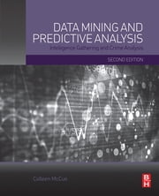 Data Mining and Predictive Analysis - Intelligence Gathering and Crime Analysis ebook by Colleen McCue