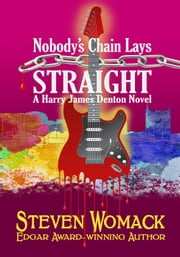 Nobody's Chain Lays Straight - Harry James Denton Series, #4 ebook by Steven Womack