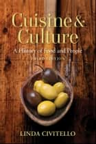 Cuisine and Culture - A History of Food and People ebook by Linda Civitello