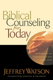 Biblical Counseling for Today ebook by Jeffrey Watson