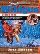 Wildgun #7: Winter Hunt ebook by Jack Hanson