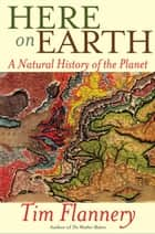 Here on Earth ebook by Tim Flannery