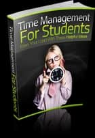 Time Management For Students ebook by Anonymous