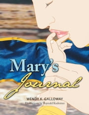 Mary's Journal ebook by Wendy K. Galloway