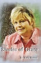 The Shades of Grace ebook by Karla Reeves