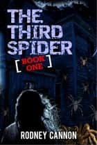 The Third Spider Book One ebook by Rodney Cannon