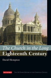 The Church in the Long Eighteenth Century - The I.B.Tauris History of the Christian Church ebook by David Hempton