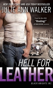 Hell for Leather - Black Knights Inc. ebook by Julie Ann Walker