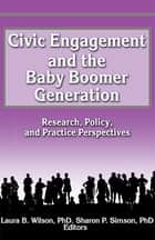 Civic Engagement and the Baby Boomer Generation ebook by Laura Wilson