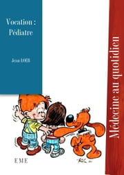 Vocation : Pédiatre - Autobiographie médicale ebook by Jean Loeb