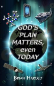 God's Plan Matters Even Today ebook by Brian  Harold