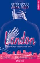 Landon Saison 1 Episode 4 ebook by Anna Todd, Alexia Barat