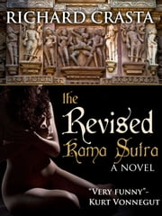 The Revised Kama Sutra: A Novel ebook by Richard Crasta