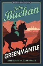 Greenmantle - Authorised Edition ebook by John Buchan