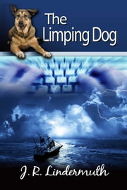The Limping Dog ebook by J R Lindermuth
