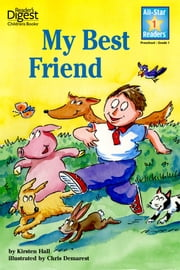 My Best Friend (Reader's Digest) (All-Star Readers) ebook by Jay Hall,Chris L. Demarest