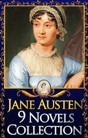 Jane Austen Collection: 9 Books, Pride and Prejudice, Sense and Sensibility, Emma, Persuasion, Northanger Abbey, Mansfield Park, Lady Susan & more! - The Collected Novels of Jane Austen ebook by Jane Austen