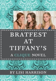 The Clique #9: Bratfest at Tiffany's ebook by Lisi Harrison