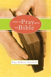 How to Pray with the Bible ebook by Page McKean Zyromski