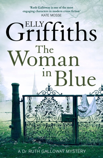The Woman In Blue - The Dr Ruth Galloway Mysteries 8 ebook by Elly Griffiths