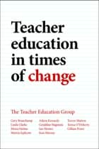 Teacher education in times of change ebook by Gary Beauchamp,Linda Clarke