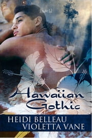 Hawaiian Gothic ebook by Heidi Belleau,Violetta Vane