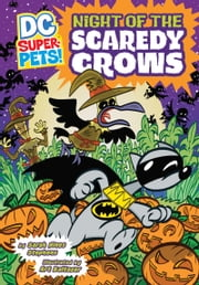 Night of the Scaredy Crows ebook by Sarah Hines Stephens,Art Baltazar