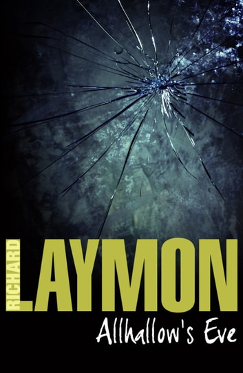 Allhallow's Eve - A past massacre returns to haunt the present ebook by Richard Laymon