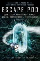 Escape Pod: The Science Fiction Anthology ebook by
