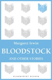 Bloodstock and Other Stories ebook by Margaret Irwin