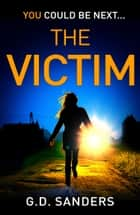 The Victim ebook by G.D. Sanders