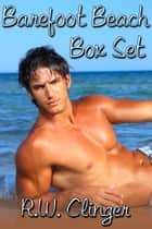 Barefoot Beach Box Set ebook by R.W. Clinger