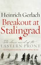 Breakout at Stalingrad ebook by