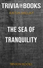 The Sea of Tranquility by Katja Millay (Trivia-On-Books) ebook by Trivion Books