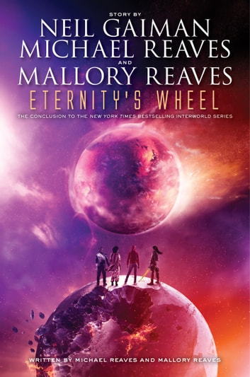 Eternity's Wheel ebook by Neil Gaiman,Michael Reaves,Mallory Reaves