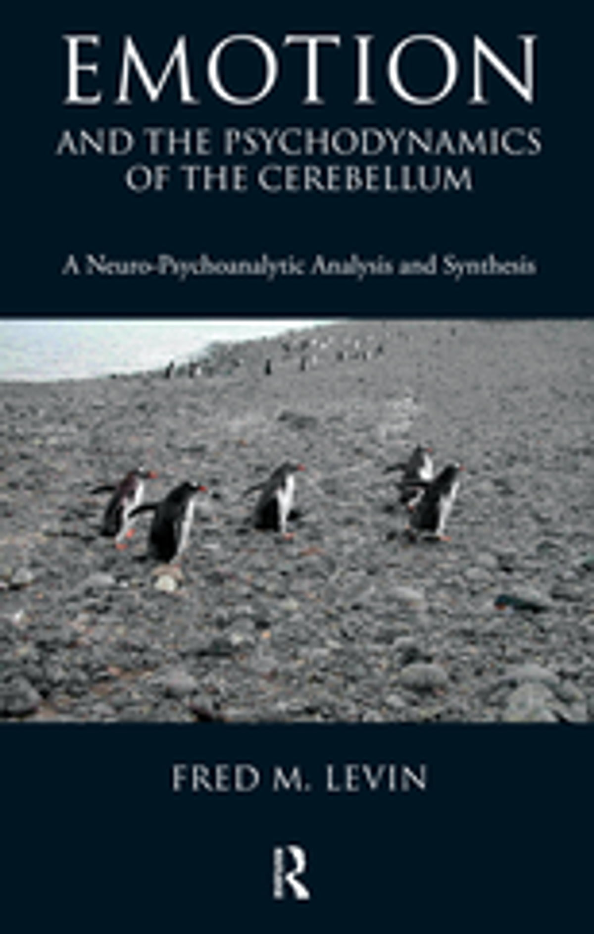 Emotion and the Psychodynamics of the Cerebellum eBook by Fred M. Levin -  9780429913204   Rakuten Kobo
