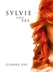 Sylvie Says Yes ebook by Gianna Day