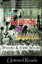 The Barrios of Manta ebook by Rhoda Brooks & Earle Brooks